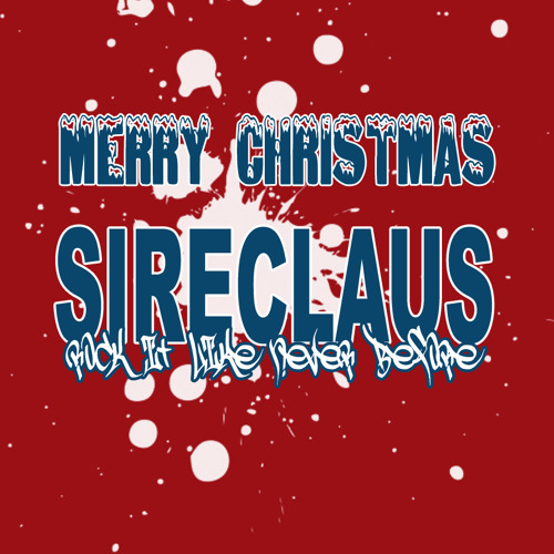 Sireclaus - Rock it like never before