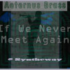 If We Never Meet Again (Jazz) Aeternus Brass (Trumpet), Syntheway Strings, Realistic Virtual Piano