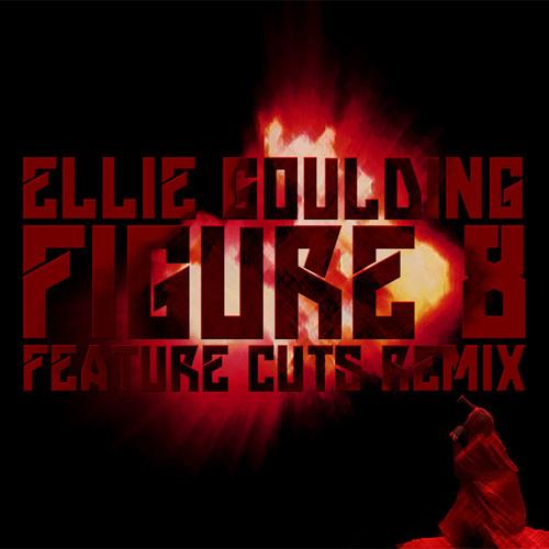 Ellie Goulding - Figure 8 (Feature Cuts Remix)