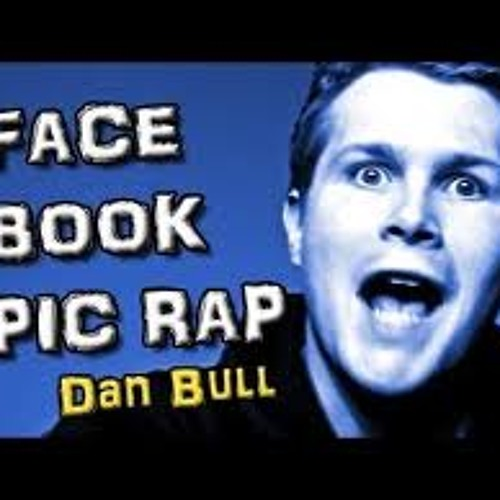 FACEBOOK EPIC RAP - Dan Bull