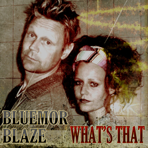 Bluemor Blaze-What's That