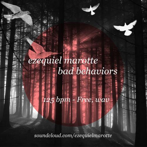 Ezequiel Marotte - Bad Behaviors - Wav - Free Download