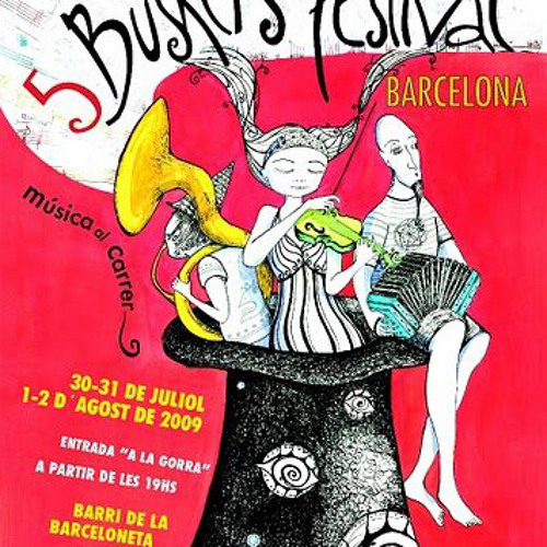 Busker's Festival Barcelona 2009: Extrarradi (COM Radio) 30/07/2009