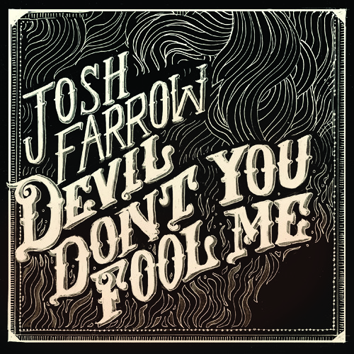 Devil Don't You Fool Me