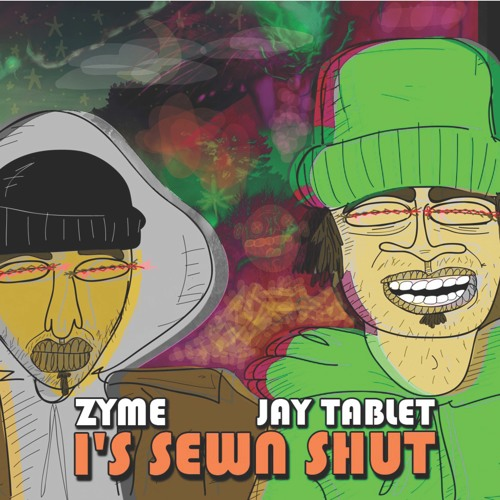 I's Sewn Shut (Zyme X Jay Tablet) Produced by Jay Tablet