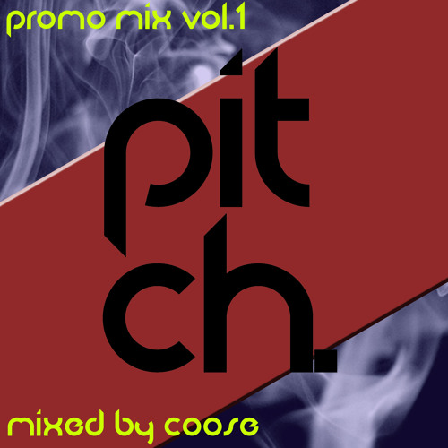 Pitch. Promo Mix Vol 1 Coose