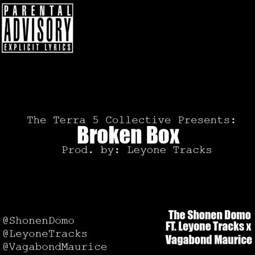 The Shonen Domo- Broken Box (ft. Leyone Tracks x Vagabond Maurice)