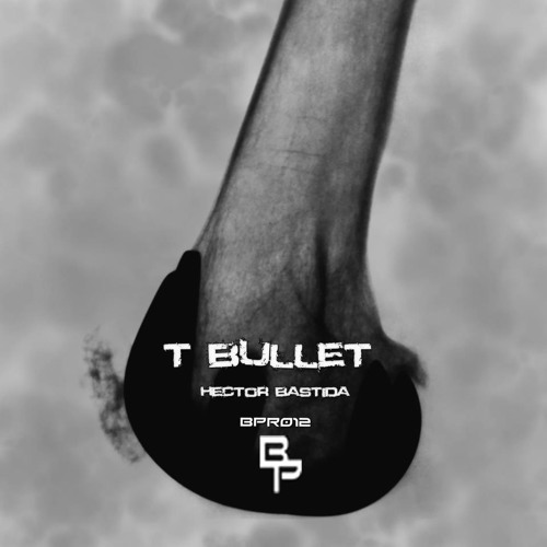 Hector Bastida-T Bullet (Original Mix)Cut  (Bullet Proof Records)