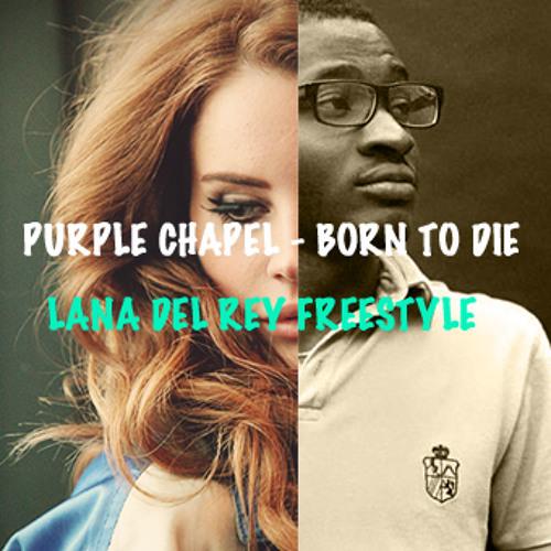 Purple Chapel - Born to die Freestyle
