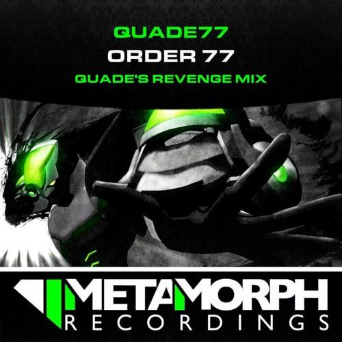 Order 77 - Quade77 (Quade's Revenge Mix)