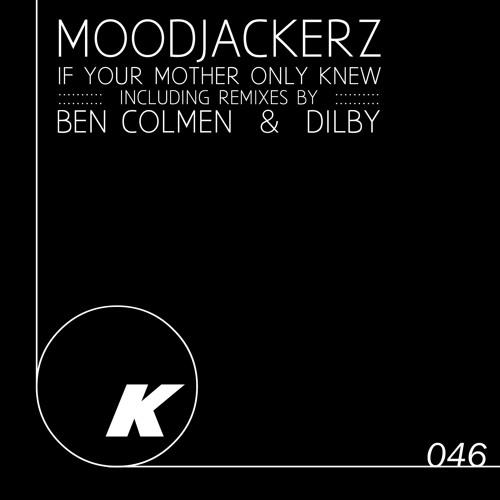 Moodjackerz - If Your Mother Only Knew (Dilby Remix) - Kiko Records