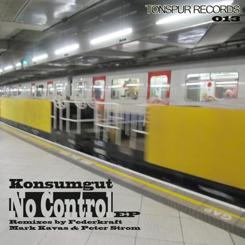 Konsumgut - No Control (Mark Kavas Remix) - [Snippet] - OUT NOW !!!