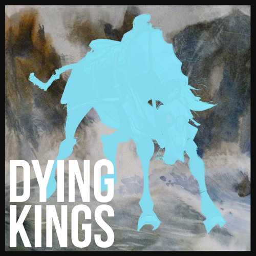 Dying Kings