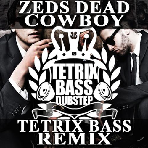 Zeds Dead Ft. Omar Linx - Cowboy (Tetrix Bass Remix) [Free Download!]
