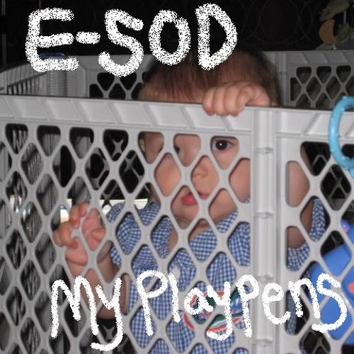E-SOD - PlayPen Verses Mix