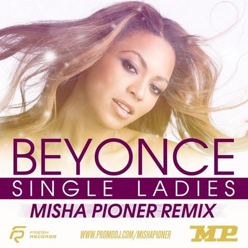Beyonce - Single Ladies (Misha Pioner Remix)