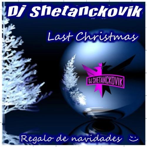 Dj Shetanckovik - Last Christmas (Free Download)