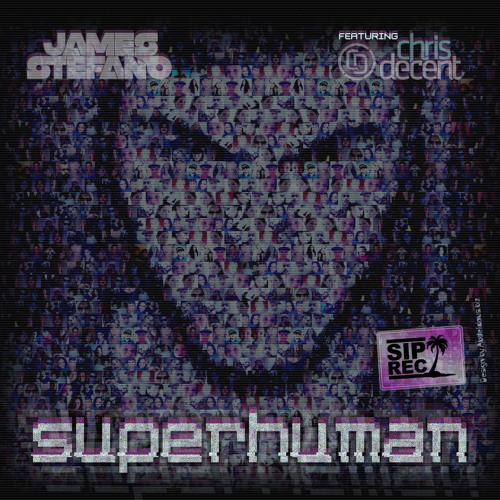 James Stefano ft. Chris Decent - Superhuman [Club Mix] [Preview] [Mastered]
