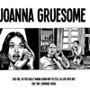 Joanna Gruesome - Do You Really Wanna Know Why Yr Still In Love With Me?