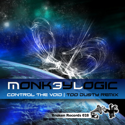 Monk3ylogic - Control the Void (Too Dusty RMX) OUT NOW!!!