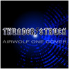 Thunderstruck [AC DC] Airwolf One cover [Extended Video Edit] Airwolf One - House Rock
