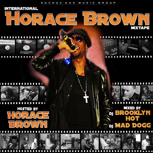 International Horace Brown Mixtape (hosted by HORACE BROW)
