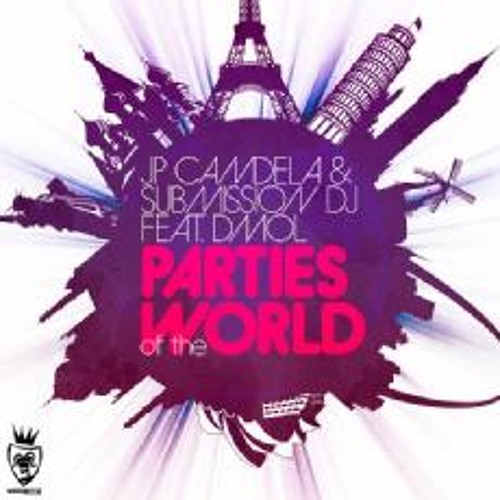 Jp Candela & Submission Dj Ft Dmol - Parties of the world (Alexander Som remix) [Vendetta Records]