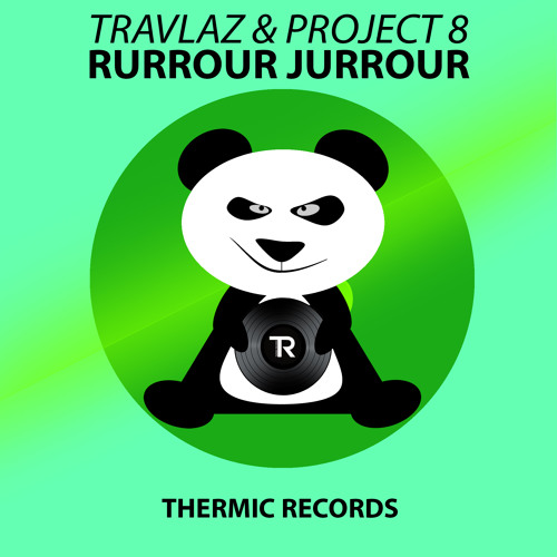 Travlaz & Project 8 - Rurrour Jurrour (Original Mix) || THERMIC RECORDS ||