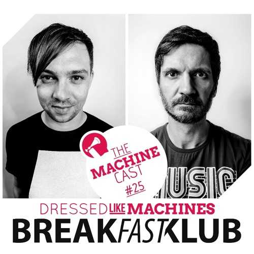 The Machine Cast #25 by BreakfastKlub