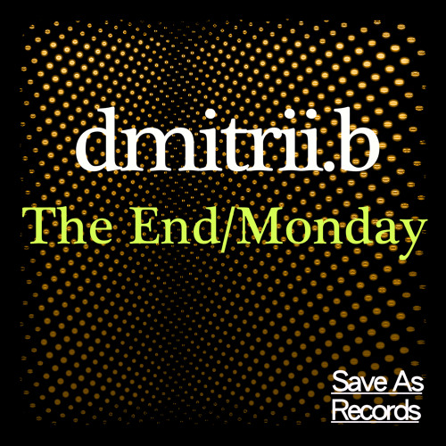 dmitrii.b - The End/Monday (Original Mix) Available December 5