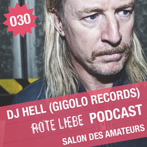 Rote Liebe Podcast 030 / Rote Liebe im Salon des Amateurs mit DJ Hell (23/11/12)