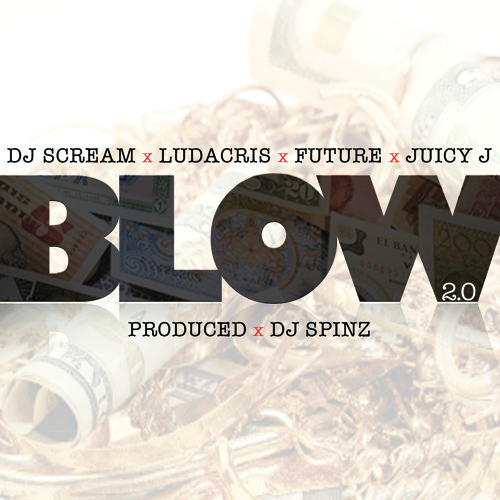 "DJ Scream, Future, Ludacris, Juicy J - ""Blow 2.0"""