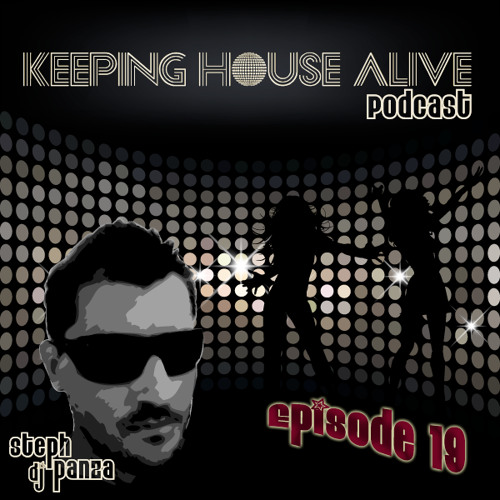 Keeping House Alive Podcast - EP 19 (Tech-House)
