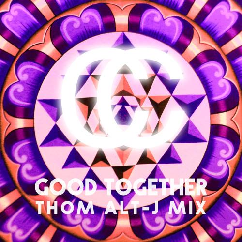 Chapel Club - Good Together (Thom Alt-J Remix)