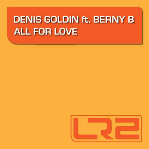 Denis Goldin ft. Berny B - All For Love