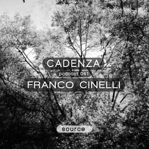 Cadenza Podcast | 041 - Franco Cinelli (Source)