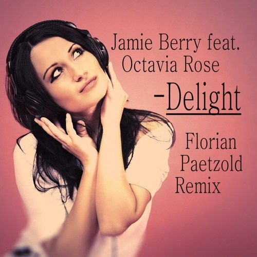 Jamie Berry - Delight (Florian Paetzold Remix) // FREE DOWNLOAD