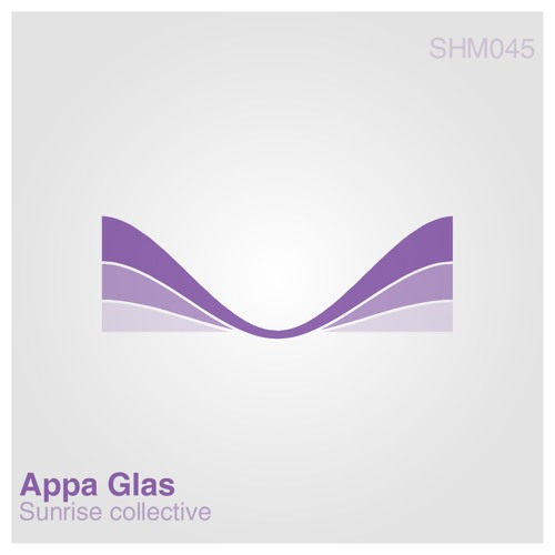 Appa Glas - Sunrise Collective (Original Mix Preview) OUT NOW on Shelving Music