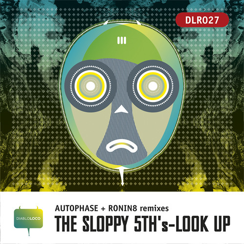 DLR027 :The Sloppy 5th's : 'Look Up' ( original mix)