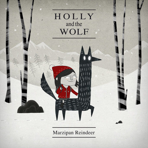 HOLLY AND THE WOLF - Marzipan Reindeer (radio edit)