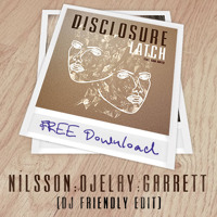 Disclosure - Latch (Nilsson, Ojelay, Garrett DJ Friendly Edit)
