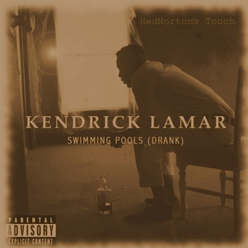 Kendrick Lamar - Swimming Pools (HedNorton's Touch)