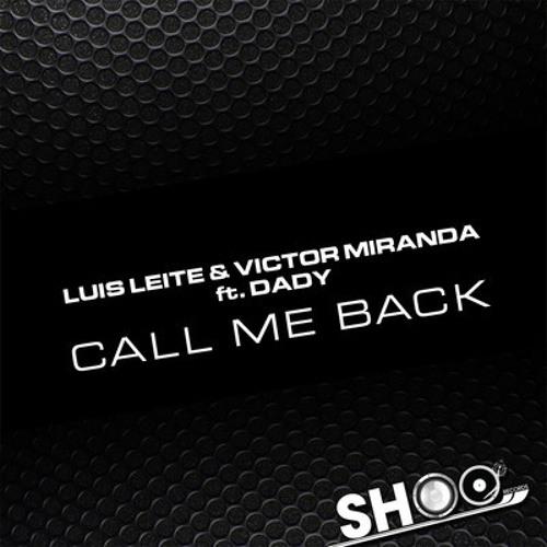 Luis Leite & Victor Miranda ft Dady - Call me back Soundcloud edit