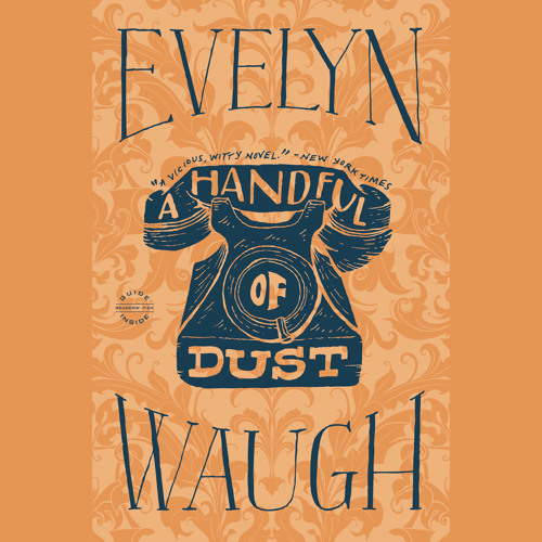 Excerpt from A Handful of Dust by Evelyn Waugh, Read by Andrew Sachs