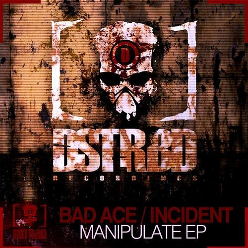 Bad Ace - Manipulate - OUT NOW On Disturbed!