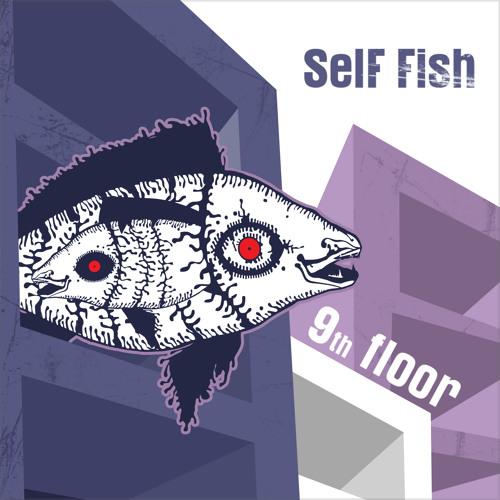 Self Fish - 9 Floor (Preview)
