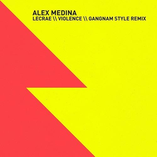 Lecrae - Violence (Alex Medina Gangnam Style Remix)
