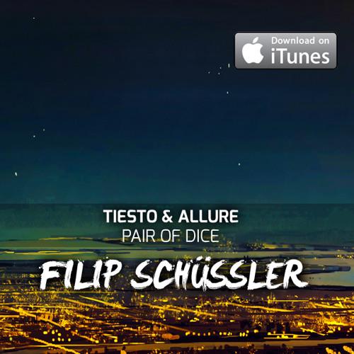 Tiesto - Pair Of Dice (Filip Schüssler Bootleg) [FREE DOWNLOAD]