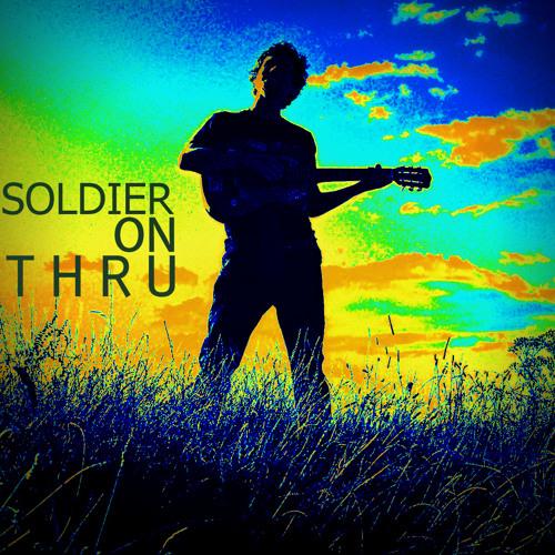 Soldier On Thru
