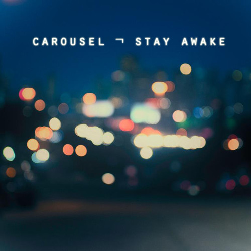 Carousel - Stay Awake